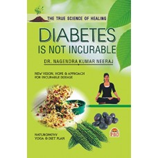 Diabetes Is Not Incurable in English by Dr. Nagendra Kumar Neeraj