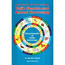 Encyclopedia of Vedic Astrology Tajik Shastra and Annual Horoscopy by Dr. Shanker Adawal  in English