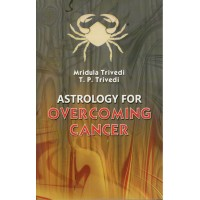 Astrology for Overcoming Cancer in English by Mridula Trivedi