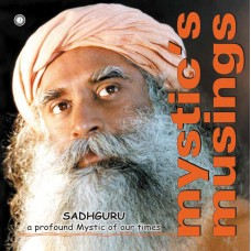 Mystic's Musings by Sadhguru