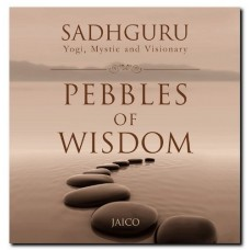 Pebbles of Wisdom By Sadhguru