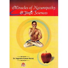 Miracles of Naturopathy and Yogic Sciences by Dr Nagendra Kumar Neeraj