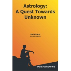 Astrology: A Quest Towards Unknown by Rajkumar in English