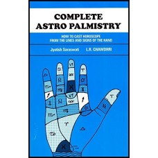 Complete Astro Palmistry: How to Cast Horoscope from the Lines and Signs of the Hand by Jyotish Saraswati , L. R. Chawdhri in English
