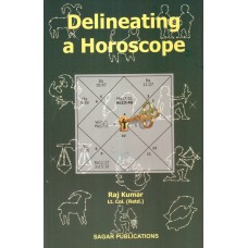 Delineating a Horoscope by Raj Kumar Lt. Col.(Retd.) in English