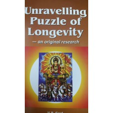 Unravelling Puzzle of Longevity: An Original Research by VP Goel in english