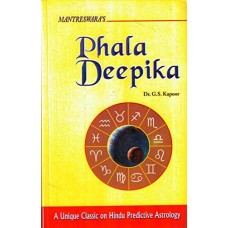 Phala Deepika by GS Kapoor A Unique Classic on Hindu Predictive Astrology Based on Mantreswara