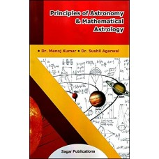 Principles of Astronomy and Mathematical Astrology By Dr Manoj Kumar