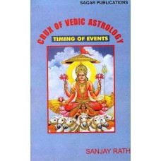 Crux of Vedic Astrology Timing of Events By Sanjay Rath