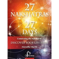27 Nakshatras 27 Days : Connecting the Nakshatras : Discover your Life Path