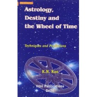 Astrology Destiny and the Wheel of Time : Techniques and Predictions K N Rao