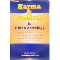 Karma and Rebirth in Hindu Astrology Explained illustratively with many horoscopes By KN Rao