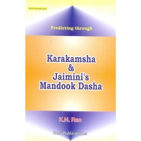 Predicting Through Karakamsha and Jaimini's Mandook Dasha By K.N.Rao