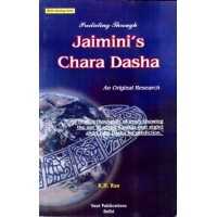 Predicting through Jaimini's Chara Dasha : An Original Research by K.N.Rao