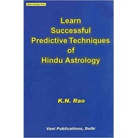 Learn Successful Predictive Techniques of Hindu Astrology : Hindu Astrology Series